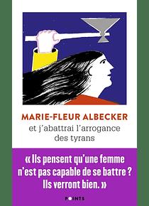 Et j'abattrai l'arrogance des tyrans, de Marie-Fleur Albecker