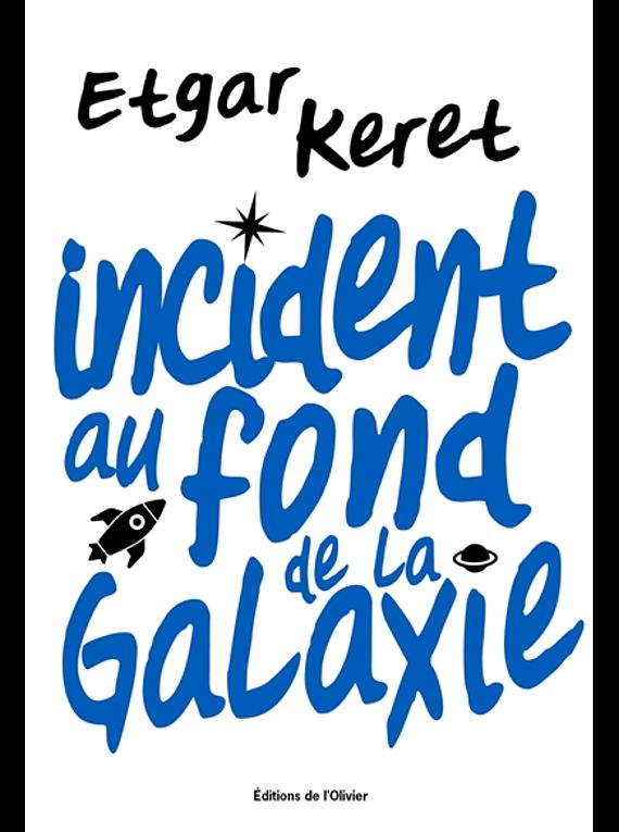 Incident au fond de la galaxie, de Etgar Keret