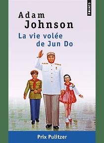 La vie volée de Jun Do, de Adam Johnson
