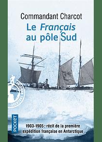 Le Français au pôle Sud, du Commandant Charcot