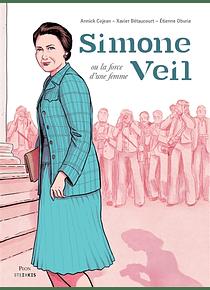 Simone Veil ou La force d'une femme, de Annick Cojean, Xavier Bétaucourt et Etienne Oburie