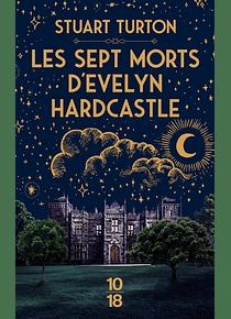 Les sept morts d'Evelyn Hardcastle, de Stuart Turton
