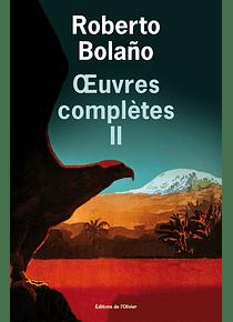 Oeuvres complètes 2, de Roberto Bolaño