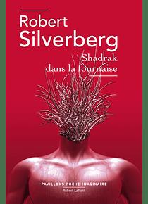 Shadrak dans la fournaise, de Robert Silverberg