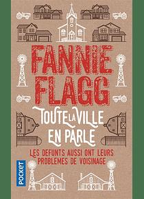 Toute la ville en parle : les défunts aussi ont leurs problèmes de voisinage, de Fannie Flagg