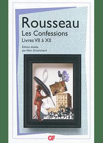 Les confessions Livres VII à XII, de Jean-Jacques Rousseau