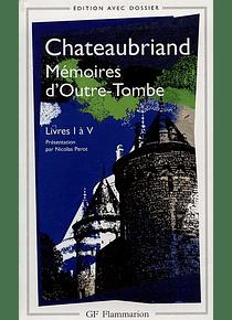 Mémoires d'outre-tombe : livre I à V,  de Chateaubriand
