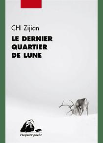 Le dernier quartier de lune, de Chi Zijian