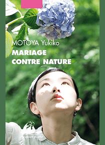 Mariage contre nature, de Yukiko Motoya