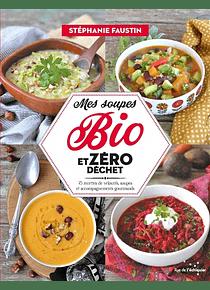 Mes soupes bio et zéro déchet, de Stéphanie Faustin