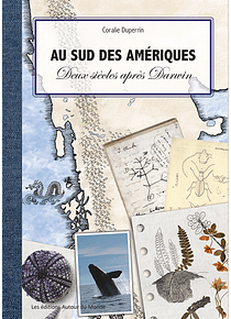 Au sud des Amériques - Deux siècles après Darwin, de Coralie Duperrin