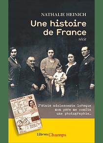 Une histoire de France : récit, de Nathalie Heinich