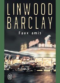 Faux amis, de Linwood Barclay