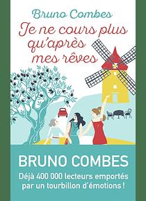 Je ne cours plus qu'après mes rêves, de Bruno Combes