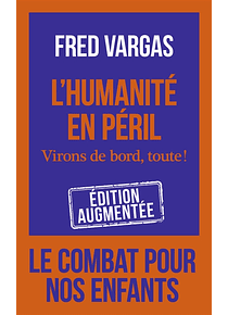 L'humanité en péril : virons de bord, toute ! , de Fred Vargas