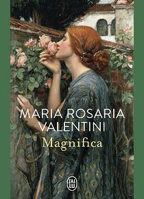 Magnifica, de Maria Rosaria Valentini