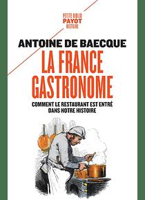La France gastronome, de Antoine de Baecque