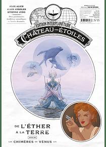 Edition interplanétaire 15 : Le château des étoiles, de l'éther à la Terre suivi de Les chimères de Vénus
