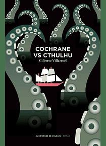 Cochrane vs Cthulhu, de Gilberto Villarroel