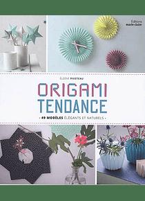 Origami tendance : 49 modèles élégants et naturels, de Elodie Piveteau
