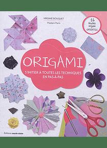 Origami : s'initier à toutes les techniques en pas-à-pas, de Virginie Bouquet