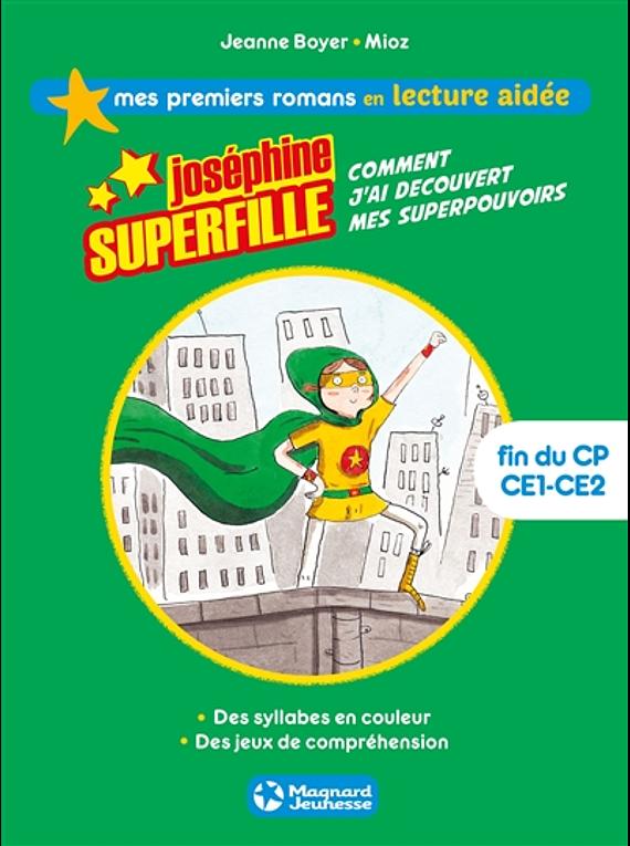 Joséphine Superfille - Comment j'ai découvert mes superpouvoirs, de Jeanne Boyer et Mioz