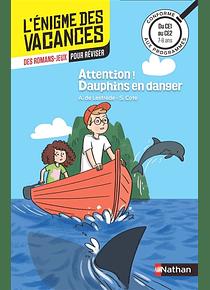 L'énigme des vacances - CE1 au CE2, 7-8 ans - Attention ! Dauphins en danger