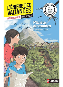L'énigme des vacances -  CE2 au CM1, 8-9 ans - Planète dinosaures
