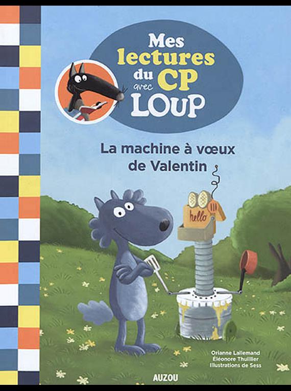 La machine à voeux de Valentin, de Orianne Lallemand, Eléonore Thuillier et Sess