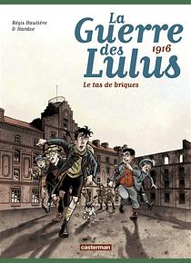 La guerre des Lulus Volume 3 - 1916, le tas de briques, de Régis Hautière