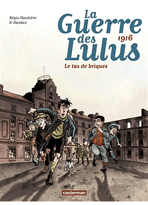 La guerre des Lulus 3 - 1916, le tas de briques, de Régis Hautière