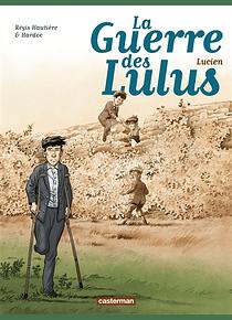 La guerre des Lulus 6 - Lucien, de Régis Hautière
