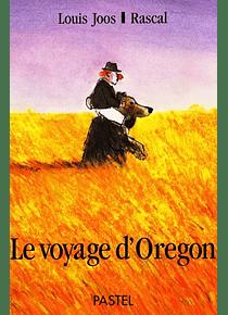 Le voyage d'Oregon, de Rascal et Louis Joos