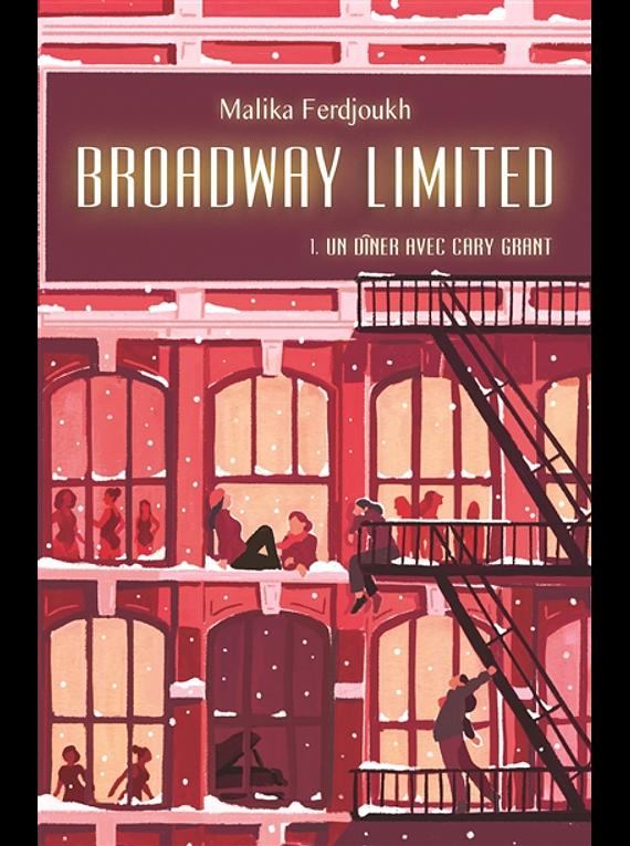 Broadway Limited - Un dîner avec Cary Grant, de Malika Ferdjoukh