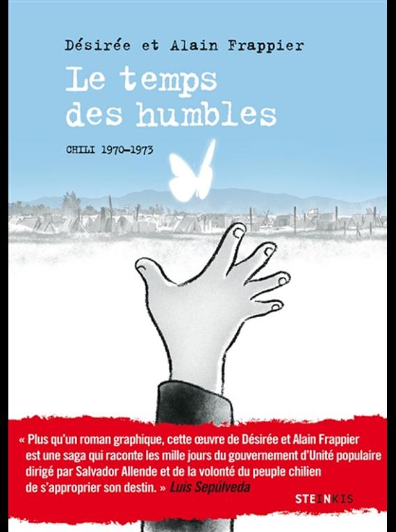 Le temps des humbles : Chili 1970-1973, de Désirée et Alain Frappier