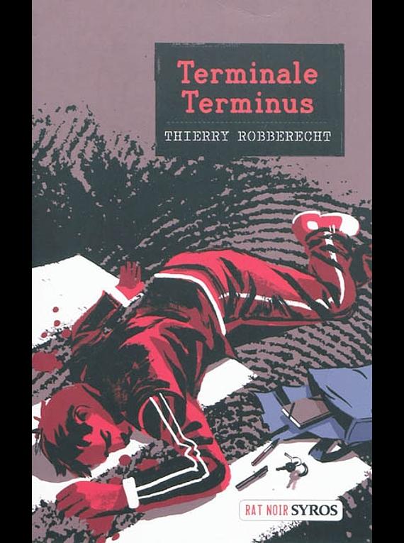 Terminale terminus, de Thierry Robberecht