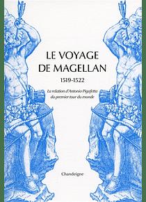 Le voyage de Magellan : 1519-1522 : la relation d'Antonio Pigafetta du premier tour du monde