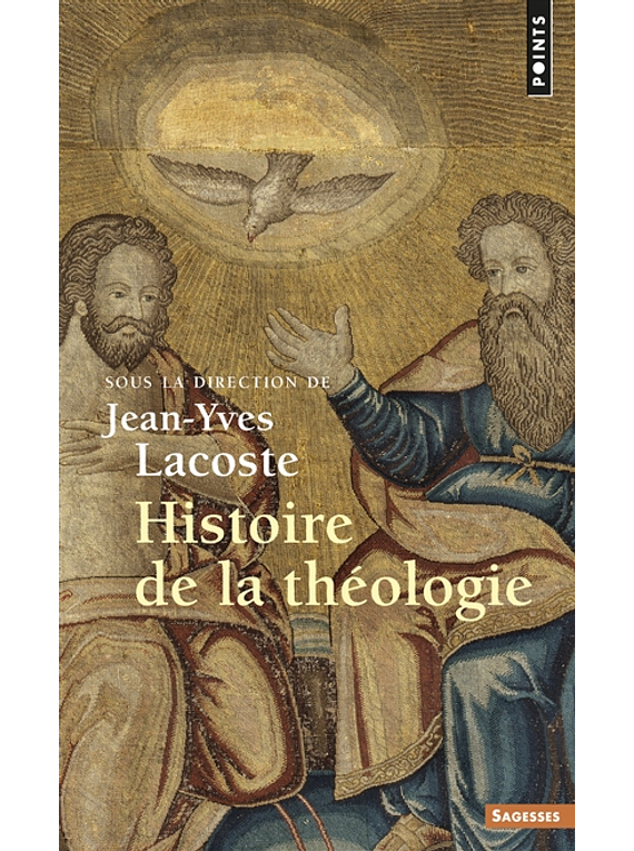Histoire de la théologie, sous la direction de Jean-Yves Lacoste