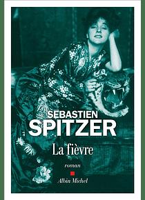 La fièvre, de Sébastien Spitzer