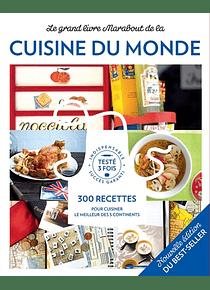 Le grand livre Marabout de la cuisine du monde : 300 recettes pour cuisiner le meilleur des 5 continents