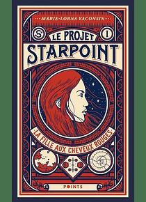 Le Projet Starpoint 1, La fille aux cheveux rouges, de Marie-Lorna Vaconsin