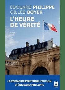 L'heure de vérité, de Edouard Philippe et Gilles Boyer