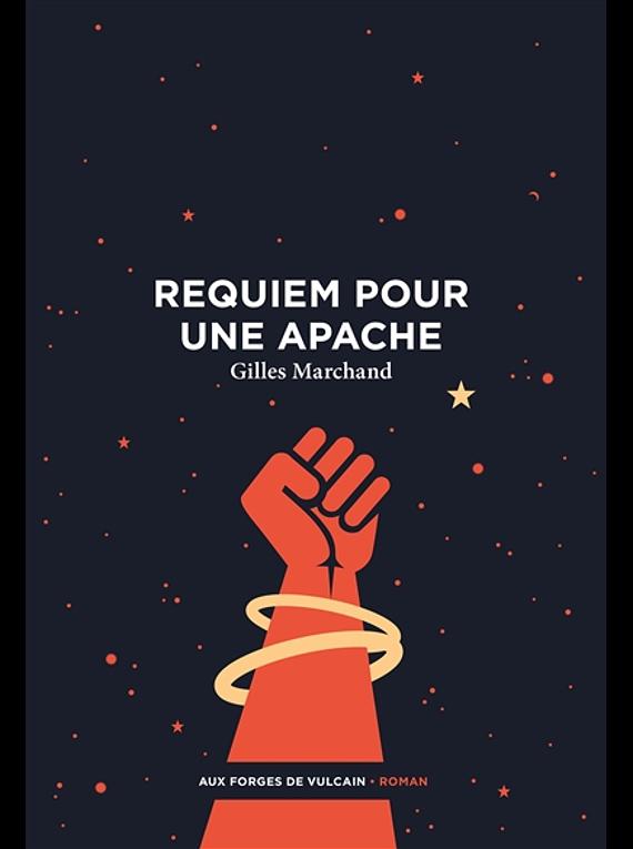 Requiem pour une apache, de Gilles Marchand