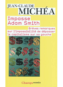 Impasse Adam Smith, de Jean-Claude Michéa