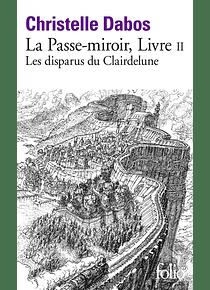 La passe-miroir 2 - Les disparus du Clairdelune, de Christelle Dabos