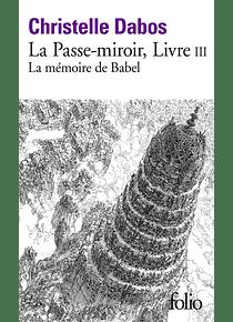 La passe-miroir 3 - La mémoire de Babel, de Christelle Dabos