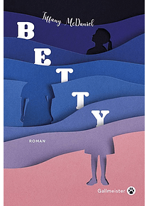 Betty, de Tiffany McDaniel