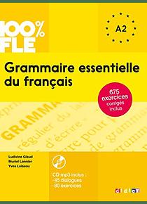 Grammaire essentielle du français A2 - 100% FLE