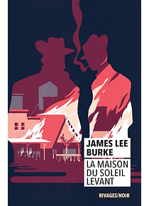 La maison du soleil levant, de James Lee Burke
