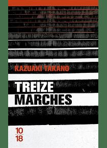Treize marches, de Kazuaki Takano